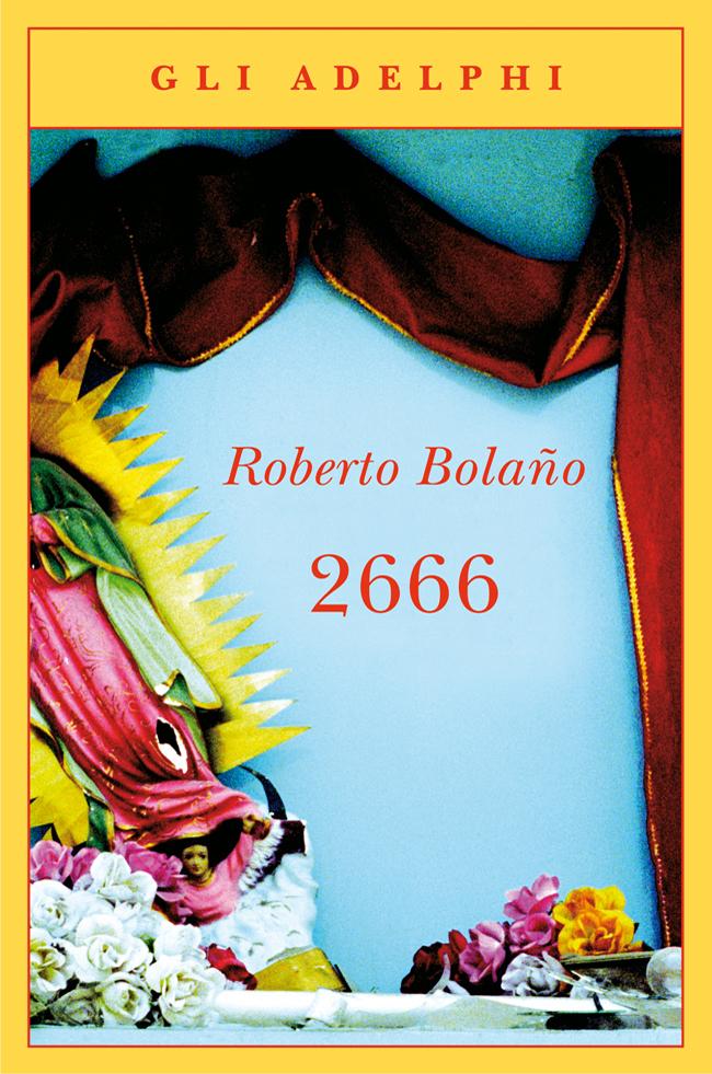 """""""2666"""": Bolaño nell'abisso"""