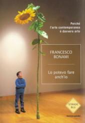 """""""Lo potevo fare anch'io"""" di Francesco Bonami"""