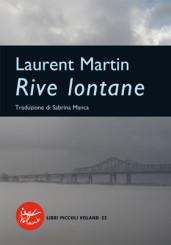 """""""Rive lontane"""" di Laurent Martin"""