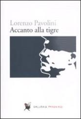 """""""Accanto alla tigre"""" di Lorenzo Pavolini"""