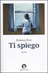"""Intervista a Romana Petri, nelle librerie con """"Ti spiego"""""""