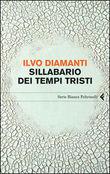 """""""Sillabario dei tempi tristi"""" di Ilvo Diamanti"""