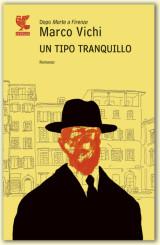"""Intervista a Marco Vichi, autore di """"Un tipo tranquillo"""""""