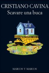 """""""Scavare una buca"""" di Cristiano Cavina"""