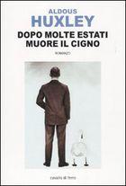 """""""Dopo molte estati muore il cigno"""" di Aldous Huxley"""
