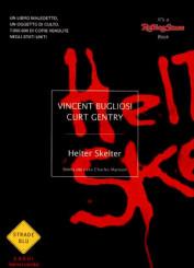 """Helter Skelter - Storia del caso Charles Manson"" di Vincent Bugliosi e Curt Gentry"