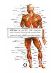"""""""Attorno a questo mio corpo"""" di L. Pacelli, M.F. Papi e F. Pietrangeli"""
