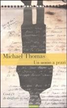 """""""Un uomo a pezzi"""" di Michael Thomas"""