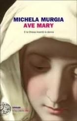 """""""Ave Mary"""" di Michela Murgia"""