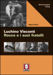 """""""Luchino Visconti. Rocco e i suoi fratelli"""" di Mauro Giori"""