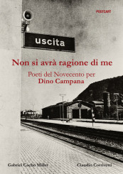 """""""Non si avrà ragione di me"""", omaggio a Dino Campana"""