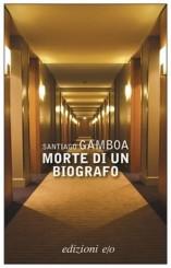 """""""Morte di un biografo"""" di Santiago Gamboa"""