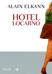 """Hotel Locarno"" di Alain Elkann"