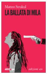 """""""La ballata di Mila"""" di Matteo Strukul"""