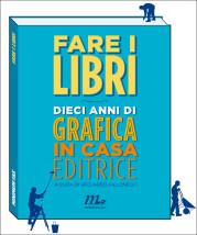 """""""Fare i libri"""" a cura di Riccardo Falcinelli"""