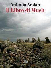 """""""Il libro di Mush"""" di Antonia Arslan"""