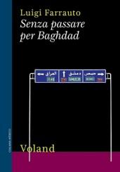 """""""Senza passare per Baghdad"""" di Luigi Farrauto"""