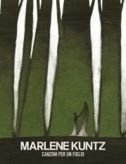 """""""Canzoni per un figlio"""" dei Marlene Kuntz"""