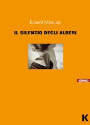 """""""Il silenzio degli alberi"""" di Eduard Márquez"""