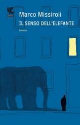 """""""Il senso dell'elefante"""" di Marco Missiroli"""
