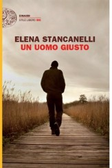 """""""Un uomo giusto"""" di Elena Stancanelli"""