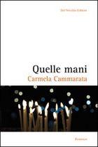 """""""Quelle mani"""" di Carmela Cammarata"""