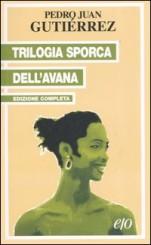 """Trilogia sporca dell'Avana"" di Pedro Juan Gutiérrez"