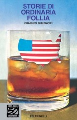 """Storie di ordinaria follia"" di Charles Bukowski"