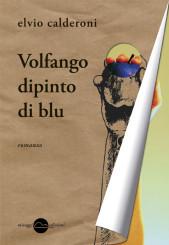 """Volfango dipinto di blu"" di Elvio Calderoni"