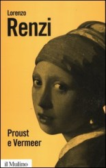 """Proust e Vermeer"" di Lorenzo Renzi"