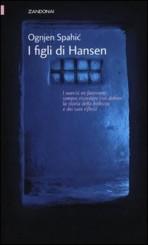 """""""I figli di Hansen"""" di Ognjen Spahić"""