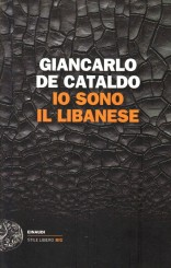 """""""Io sono il Libanese"""" di Giancarlo De Cataldo"""