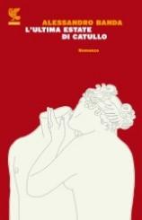 """""""L'ultima estate di Catullo"""" di Alessandro Banda"""