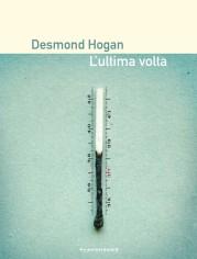 """""""L'ultima volta"""" di Desmond Hogan"""
