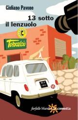 """""""13 sotto il lenzuolo"""" di Giuliano Pavone"""
