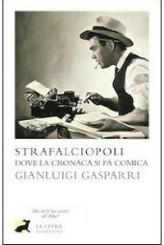 """""""Strafalciopoli. Dove la cronaca si fa comica"""" di Gianluigi Gasparri"""