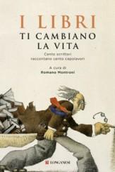 """""""I libri ti cambiano la vita"""", a cura di Romano Montroni"""