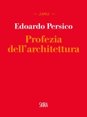 """""""Profezia dell'architettura"""" di Edoardo Persico"""