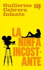 """""""La ninfa incostante"""" di Guillermo Cabrera Infante"""