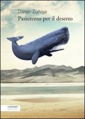 """""""Passeremo per il deserto"""" di Diego Zúñiga"""