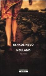 """""""Neuland"""" di Eshkol Nevo"""