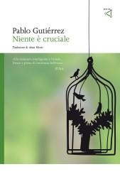 """""""Niente è cruciale"""" di Pablo Gutiérrez"""