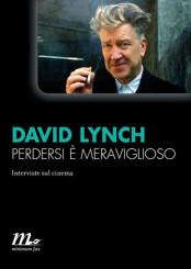 """Perdersi è meraviglioso"" di David Lynch"