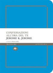 """""""Conversazioni all'ora del tè"""" di Jerome K. Jerome"""