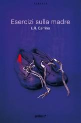 """""""Esercizi sulla madre"""": a tu per tu con Luigi Romolo Carrino"""