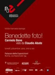 """""""Benedette foto! Carmelo Bene visto da Claudio Abate"""" al Palazzo delle Esposizioni"""