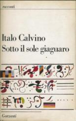"""""""Sotto il sole giaguaro"""" di Italo Calvino"""