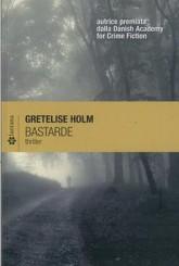 """Bastarde"" di Gretelise Holm"