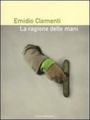 """""""La ragione delle mani"""" di Emidio Clementi"""