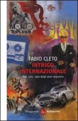 """""""Intrigo internazionale"""" di Fabio Cleto"""
